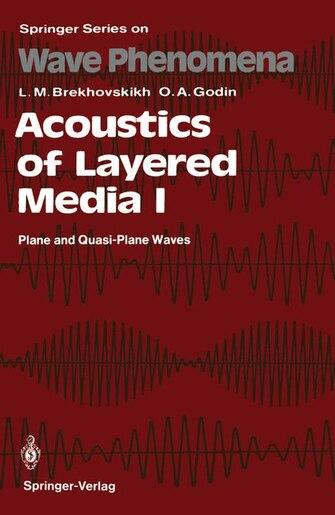 Acoustics of Layered Media I: Plane and Quasi-Plane Waves by Leonid M. Brekhovskikh