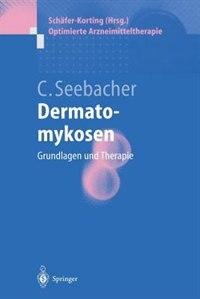 Dermatomykosen: Grundlagen und Therapie by Claus Seebacher