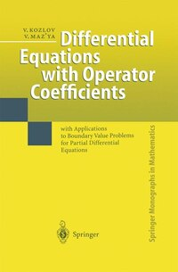 Differential Equations With Operator Coefficients: with Applications to Boundary Value Problems for…