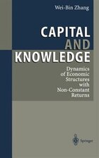 Capital and Knowledge: Dynamics of Economic Structures with Non-Constant Returns