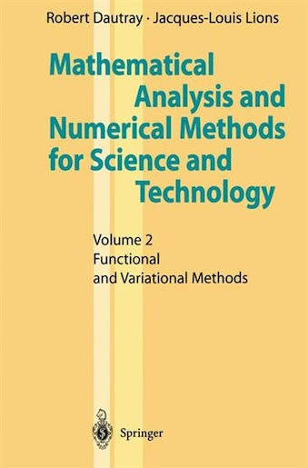 Mathematical Analysis and Numerical Methods for Science and Technology: Volume 2 Functional and Variational Methods by I.n. Sneddon