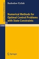 Numerical Methods For Optimal Control Problems With State Constraints by Radoslaw Pytlak