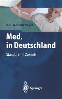 Med. in Deutschland: Standort mit Zukunft by Dietrich H.w. Grönemeyer