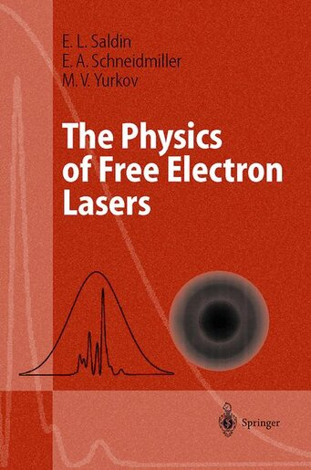 The Physics Of Free Electron Lasers by E.l. Saldin