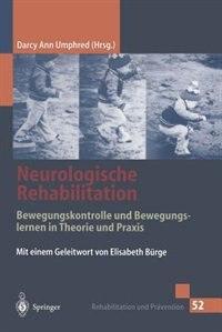 Neurologische Rehabilitation: Bewegungskontrolle und Bewegungslernen in Theorie und Praxis by G. Jaeger