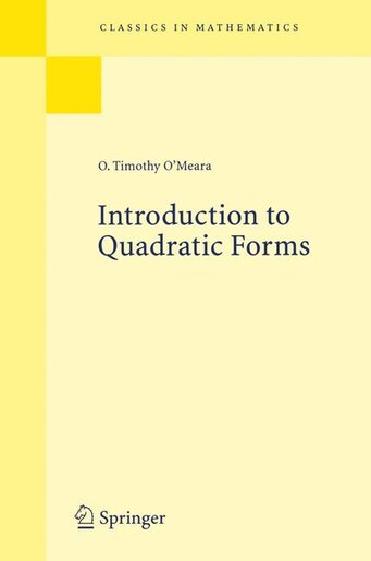 Introduction To Quadratic Forms by O. Timothy O'Meara