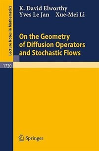 On the Geometry of Diffusion Operators and Stochastic Flows by K.d. Elworthy