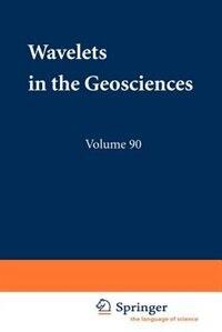 Wavelets In The Geosciences by R. Haagmans