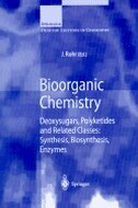 Bioorganic Chemistry: Deoxysugars, Polyketides and Related Classes: Synthesis, Biosynthesis, Enzymes by J. Rohr
