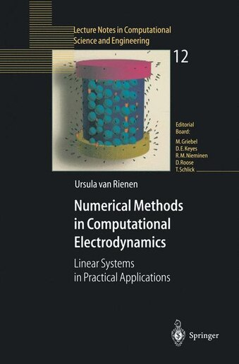 Numerical Methods In Computational Electrodynamics: Linear Systems In Practical Applications by Ursula van Rienen