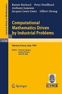 Computational Mathematics Driven by Industrial Problems: Lectures given at the 1st Session of the Centro Internazionale Matematico Estivo (C.I.M.E.) held in by R. Burkard