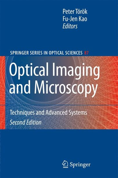 Optical Imaging And Microscopy: Techniques And Advanced Systems by Fu-jen Kao