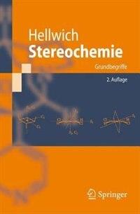 Stereochemie: Grundbegriffe by K.-H. Hellwich