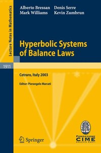 Hyperbolic Systems of Balance Laws: Lectures given at the C.I.M.E. Summer School held in Cetraro…