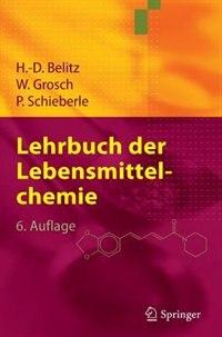 Lehrbuch der Lebensmittelchemie by H.-d. Belitz