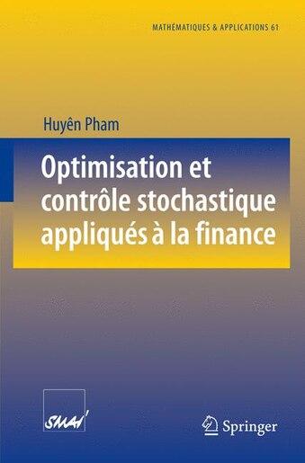 Optimisation Et Controle Stochastique Appliques A La Finance by Huy Pham