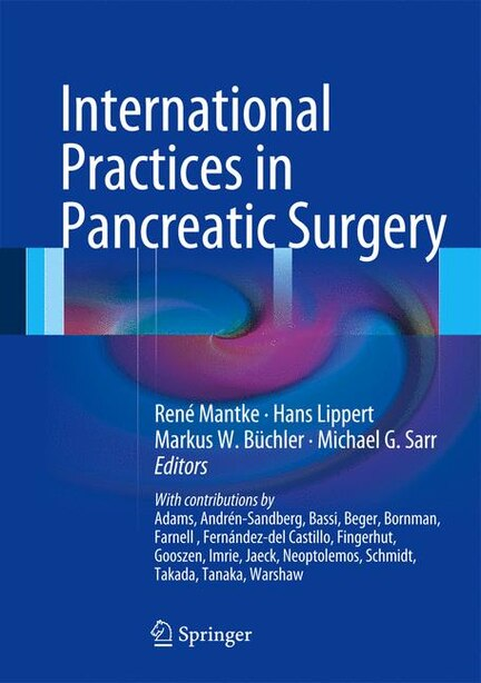 International Practices in Pancreatic Surgery by Ren Mantke