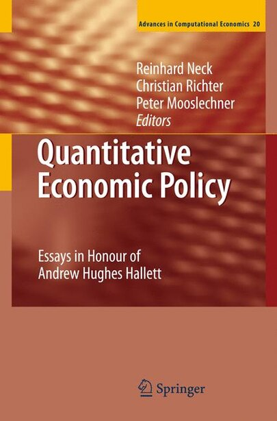 Quantitative Economic Policy: Essays in Honour of Andrew Hughes Hallett by Reinhard Neck