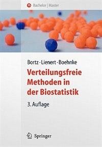 Verteilungsfreie Methoden in der Biostatistik by Jürgen Bortz