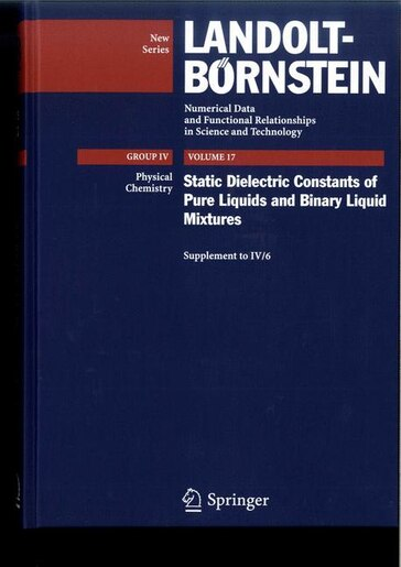 Static Dielectric Constants of Pure Liquids and Binary Liquid Mixtures: Supplement to IV/6 by Christian Wohlfarth