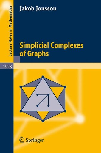 Simplicial Complexes of Graphs by Jakob Jonsson