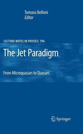 The Jet Paradigm: From Microquasars to Quasars de Tomaso Belloni