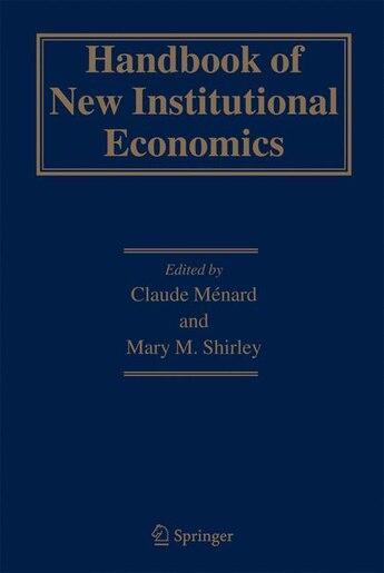 Handbook of New Institutional Economics by Claude Ménard