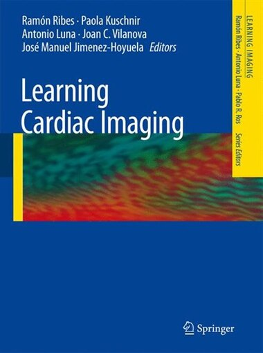 Learning Cardiac Imaging: 100 Essential Cases by Ram Ribes