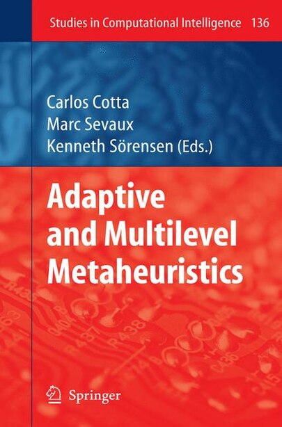 Adaptive And Multilevel Metaheuristics by Carlos Cotta