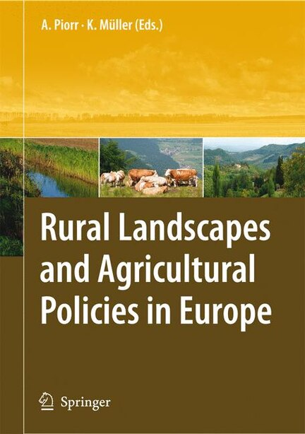 Rural Landscapes And Agricultural Policies In Europe by Annette Piorr