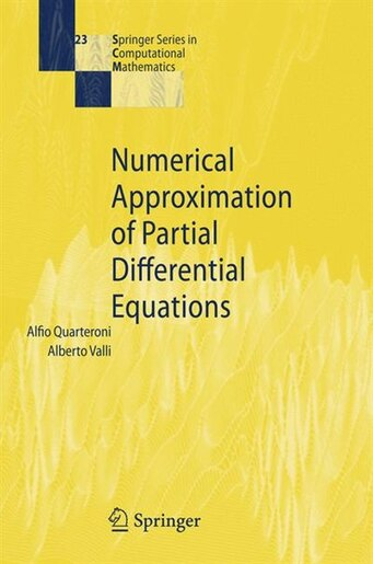 Numerical Approximation of Partial Differential Equations by Alfio Quarteroni