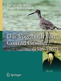 Das Vogelbuch von Conrad Gessner (1516-1565): Ein Archiv Für Avifaunistische Daten by Katharina B. Springer