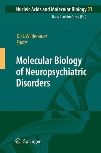 Molecular Biology of Neuropsychiatric Disorders by Dieter B. Wildenauer