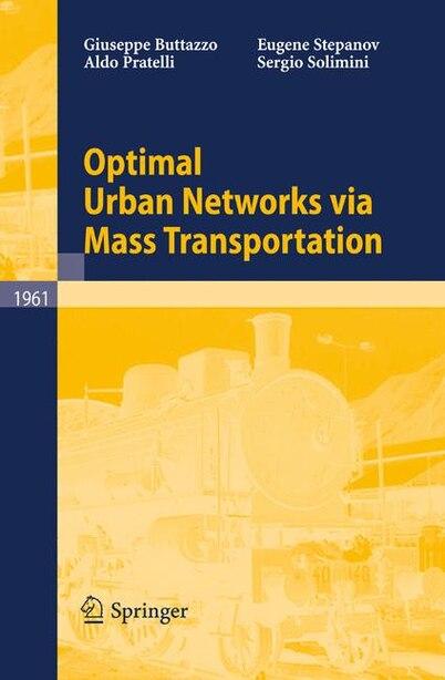 Optimal Urban Networks via Mass Transportation by Giuseppe Buttazzo
