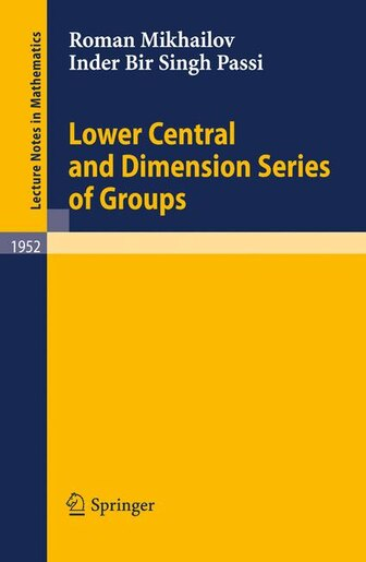 Lower Central and Dimension Series of Groups by Roman Mikhailov