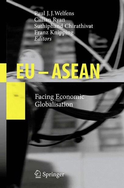 EU - ASEAN: Facing Economic Globalisation by Paul J.j. Welfens