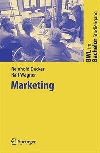 Marketing: Eine entscheidungsorientierte Einführung by Reinhold Decker