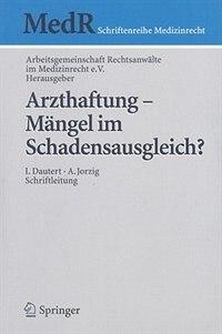 Arzthaftung - Mängel im Schadensausgleich? by Rolf Arbeitsgemeinschaft
