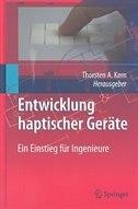 Entwicklung Haptischer Geräte: Ein Einstieg für Ingenieure by Thorsten A. Kern