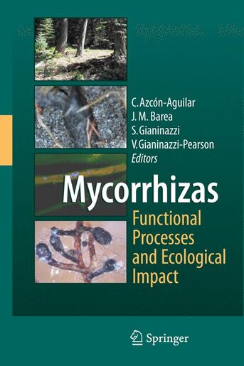 Mycorrhizas - Functional Processes and Ecological Impact by Concepci Azcón-Aguilar