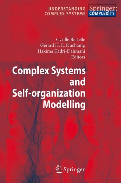 Complex Systems and Self-organization Modelling by Cyrille Bertelle