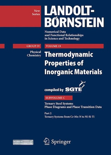 Thermodynamic Properties of Inorganic Materials Compiled by SGTE: Subvolume C: Ternary Steel Systems, Phase Diagrams and Phase Transition Data, Part 2: Ternary Syste by A. Watson