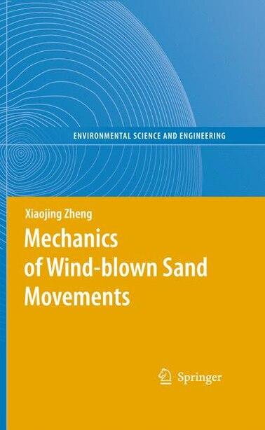 Mechanics of Wind-blown Sand Movements by Xiaojing Zheng