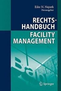 Rechtshandbuch Facility Management by Eike N. Najork