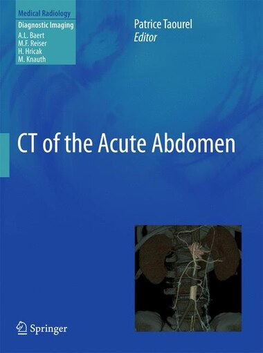 CT of the Acute Abdomen by Patrice Taourel