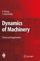 Dynamics of Machinery: Theory and Applications