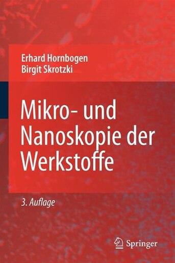 Mikro- und Nanoskopie der Werkstoffe: Direkte Durchstrahlung mit Elektronen zur Analyse der Mikrostruktur by Erhard Hornbogen