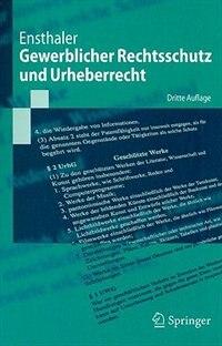 Gewerblicher Rechtsschutz und Urheberrecht by Jürgen Ensthaler
