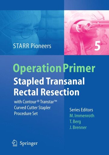 Stapled Transanal Rectal Resection: with Contour Transtar Curved Cutter Spapler Procedure Set by STARR Pioneers