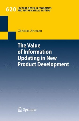 The Value of Information Updating in New Product Development by Christian Artmann